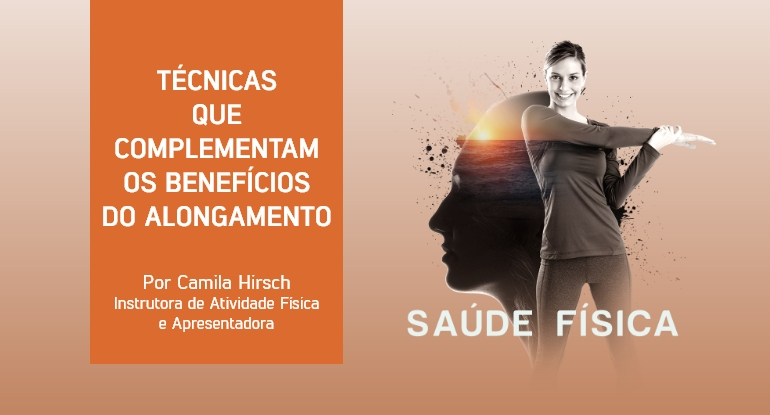 Alongar é essencial: conheça seus benefícios e quando fazer, por Camila Hirsch instrutora de Atividade Física e apresentadora